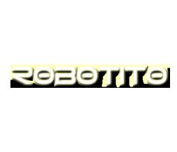:::::::ROBOTITO YEAHH!!!:::::::